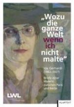 Gerhardi, Ida Wozu die ganze Welt, wenn ich nicht malte