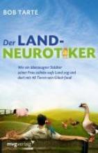 Tarte, Bob Der Landneurotiker