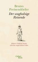 Preisendörfer, Bruno Der waghalsige Reisende