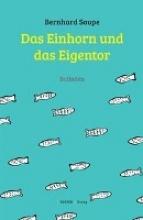 Saupe, Bernhard Das Einhorn und das Eigentor