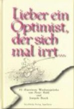 Hohl, Peter Lieber ein Optimist, der sich mal irrt...