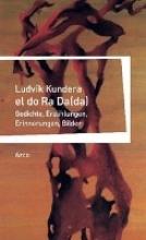 Kundera, Ludvík el do Ra Da(da)