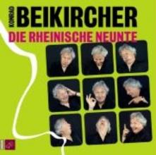 Beikircher, Konrad Die rheinische Neunte. 2 CDs