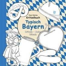 Das kleine Kritzelbuch: Typisch Bayern