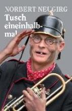 Neugirg, Norbert Tusch eineinhalbmal