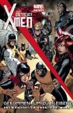 Bendis, Brian Michael Die neuen X-Men - Marvel Now! Gekommen, um zu bleiben