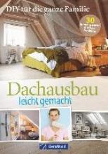 Selbermachen mit Spa: Dachausbau leicht gemacht
