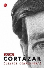 Cortazar, Julio Cuentos Completos Complete Short Stories