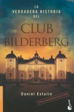 Estulin, Daniel La Verdadera Historia del Club Bildelberg