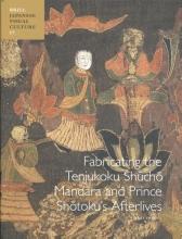 C. Pradel , Fabricating the Tenjukoku Sh?ch? Mandara and Prince Sh?toku's Afterlives