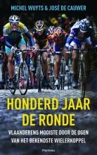 Michel  Wuyts, Jose De Cauwer Honderd jaar de Ronde