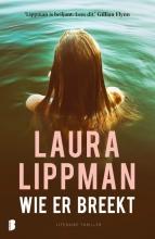Laura  Lippman Wie er breekt