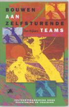 T. Rijkers , Bouwen aan zelfsturende teams
