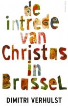 Dimitri Verhulst , De intrede van Christus in Brussel