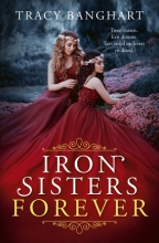 Tracy Banghart , Iron Sisters Forever
