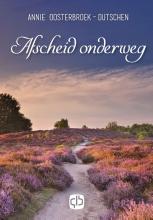 Annie  Oostenbroek-Dutschen Afscheid onderweg - grote letter uitgave