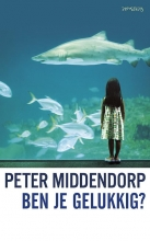 Peter  Middendorp Ben je gelukkig?