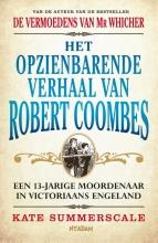 Kate  Summerscale Het opzienbarende verhaal van Robert Coombes