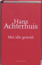 Hans  Achterhuis Met alle geweld