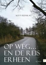 Kitty  Riemslag Op weg... en de reis erheen