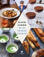 Alain  Caron Mijn Franse Keuken