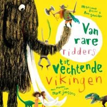 Ron Schröder Marianne Busser, Van rare ridders tot vechtende Vikingen