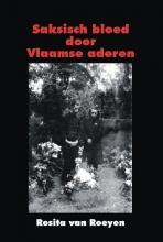 Rosita de Bakker - van Roeyen Saksisch bloed door Vlaamse aderen