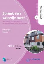 Ineke Segers Maaike van Utrecht  Anna van den Brink, Spreek een woordje mee! Alfa C 5 Wonen Cursistenboek