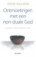 Jason Shulman , Ontmoetingen met een non-duale God