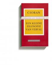 Emil  Cioran Een kleine filosofie van verval
