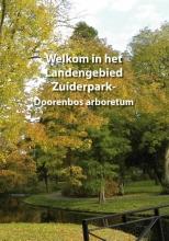 van Rob van der Ham  Klaas Pors  Harry Bussel, Welkom in het Landengebied Zuiderpark-Doorenbos arboretum