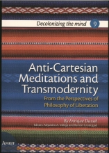 Enrique Dussel , Anti-Cartesian Meditations and Transmodernity