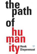 Henk  Diepenmaat The Path of Humanity