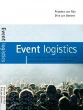 Dick van Damme Maarten van Rijn, Event logistics