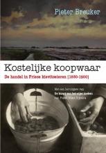 Pieter Breuker , Kostelijke koopwaar