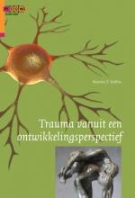 Martine F. Delfos , Trauma vanuit een ontwikkelingsperspectief
