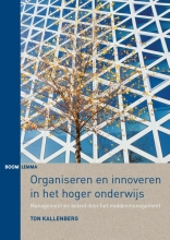 Ton  Kallenberg Organiseren en innoveren in het hoger onderwijs