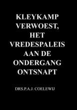 Drs.P.A.J. Coelewij , Kleykamp verwoest, het Vredespaleis aan de ondergang ontsnapt