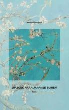 Maarten  Valkenburg OP ZOEK NAAR JAPANSE TUINEN