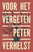 Peter Verhelst , Voor het vergeten