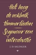 J.D. Salinger , Heft hoog de nokbalk, timmerlieden en Seymour, een introductie