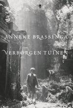 Anneke  Brassinga Verborgen tuinen