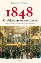 Geerten Waling , 1848 – Clubkoorts en revolutie
