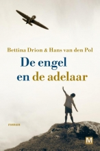 Bettina  Drion, Hans van den Pol De engel en de adelaar
