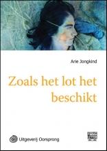 Arie  Jongkind Zoals het lot het beschikt - grote letter uitgave