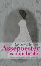 Joyce  Willemse Assepoester is mijn heldin