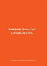 Deirdre Beneken genaamd Kolmer Dorien Voskuil, Denken over technologie, gezondheid en zorg