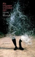 Hannah van Wieringen , Als vrouwen vrienden zijn