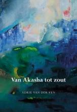 Adrie van der Ven , Van Akasha tot zout