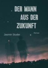 Jasmin  Studer Der Mann aus der Zukunft